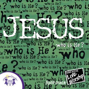 Jesus -Who Is He? Split-Track, Twin Sisters Productions