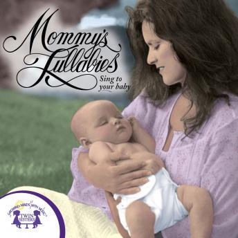 Mommy's Lullabies, Twin Sisters Productions