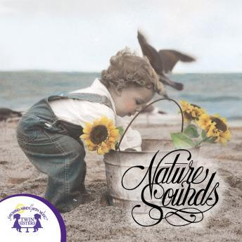 Nature Sounds, Twin Sisters Productions