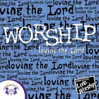 Worship -Loving the Lord, Twin Sisters Productions