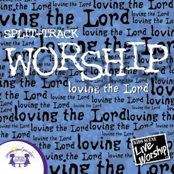 Worship -Loving the Lord Split-Track, Twin Sisters Productions