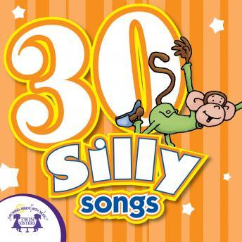 Download 30 Silly Songs by Twin Sisters Productions