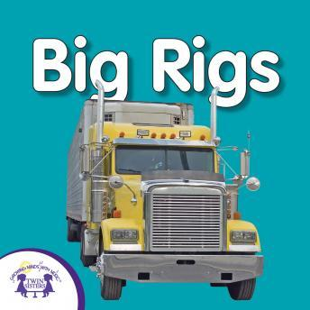Big Rigs, Audio book by Twin Sisters Productions
