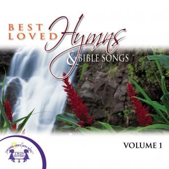 Best Loved Hymns & Bible Songs Vol. 1, Twin Sisters Productions