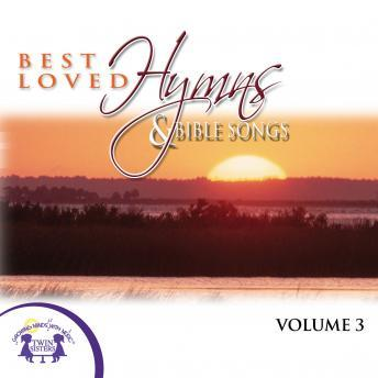 Best Loved Hymns & Bible Songs Vol. 3, Twin Sisters Productions