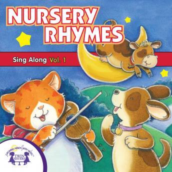 Nursery Rhymes Sing-Along Vol. 1, Twin Sisters Productions