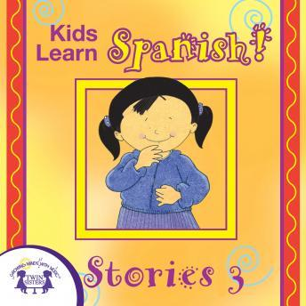Kids Learn Spanish Stories 3, Twin Sisters Productions
