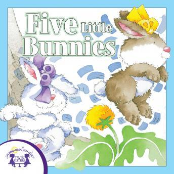 Five Little Bunnies, Twin Sisters Productions