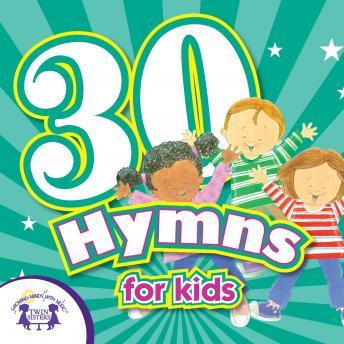 Download 30 Hymns For Kids by Twin Sisters Productions