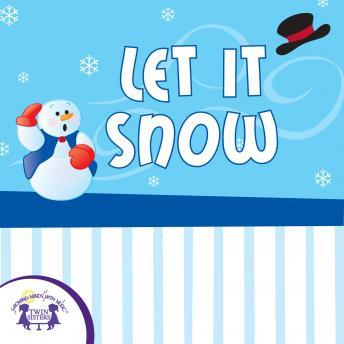 Let it Snow, Twin Sisters Productions