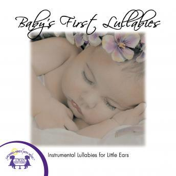 Baby's First Lullabies, Twin Sisters Productions