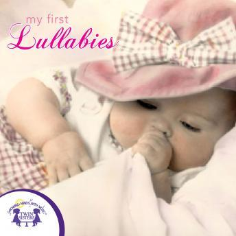 My First Lullabies, Twin Sisters Productions