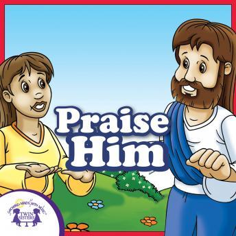 Praise Him, Twin Sisters Productions
