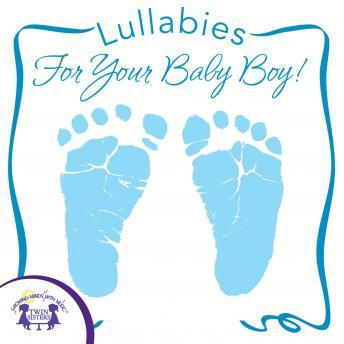 Lullabies for Your Baby Boy, Twin Sisters Productions