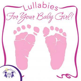 Lullabies for Your Baby Girl, Twin Sisters Productions