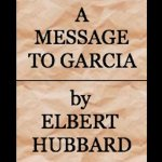 Message to Garcia, Elbert Hubbard