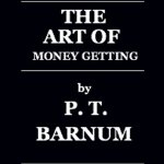 Art of Money Getting, P. T. Barnum