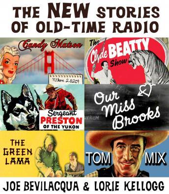 New Stories of Old-Time Radio: Volume One, Set One, Robert Cirasa, Joe Bevilacqua