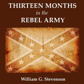 Thirteen Months in the Rebel Army, William G. Stevenson