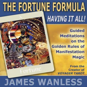Download Fortune Formula: Having It All! The Golden Rules of Manifestation Magic by James Wanless