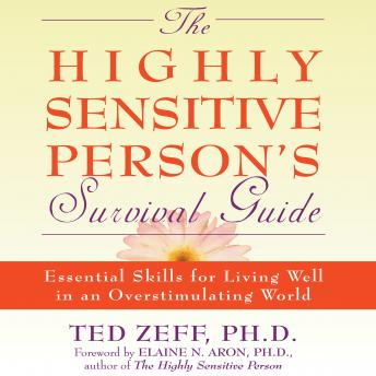 Highly Sensitive Person's Survival Guide: Essential Skills for Living Well in an Overstimulating World sample.