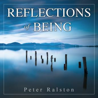 Reflections of Being, Peter Ralston