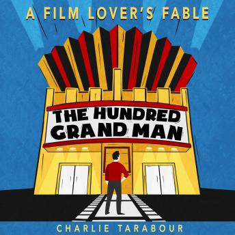 Hundred Grand Man: A Film Lover's Fable details