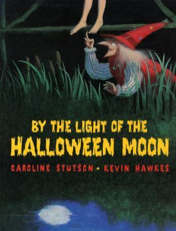By the light of the halloween moon, Caroline Stutson