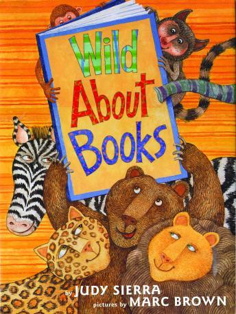 Wild About Books, Judy Sierra