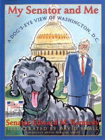 My Senator & Me: A Dog's-eye View Of Washington, D.c., Edward M. Kennedy
