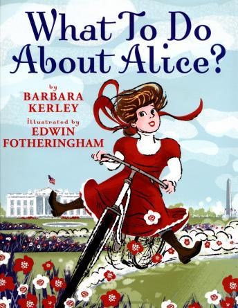 What To Do About Alice?, Barbara Kerley