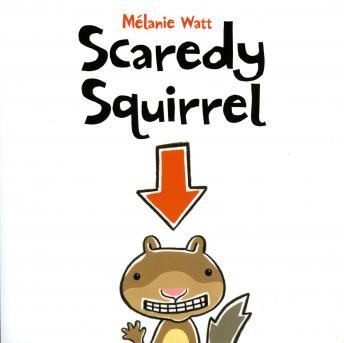 Download Scaredy Squirrel by Melanie Watt