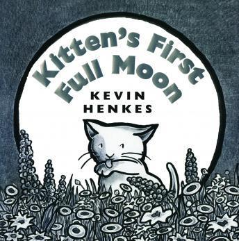 Kitten's First Full Moon, Kevin Henkes