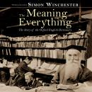 Meaning of Everything, Simon Winchester