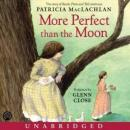 More Perfect Than the Moon, Patricia MacLachlan