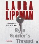 By a Spider's Thread, Laura Lippman