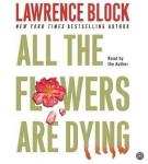 All the Flowers Are Dying, Lawrence Block