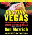 Busting Vegas: The MIT Whiz Kid Who Brought Casinos to Their Knees, Ben Mezrich
