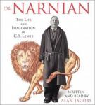 Narnian: The Life and Imagination of C. S. Lewis, Alan Jacobs