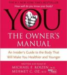 YOU: The Owner's Manual, Mehmet C. Oz, Michael F. Roizen
