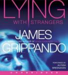 Lying With Strangers, James Grippando