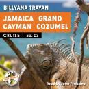 Cruise -Jamaica, Grand Cayman, Kozumel Audiobook