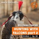 Dubai - Hunting with falcons, Part-2 Audiobook