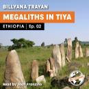 Ethiopia - Megaliths in Tiya Audiobook