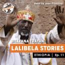 Ethiopia - Lalibela stories Audiobook