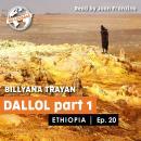 Ethiopia - Dallol, Part-1 Audiobook