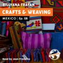Mexico - Crafts & Weaving Audiobook