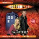 Doctor Who: Project Who? Audiobook