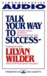 Talk Your Way To Success, Lilyan Wilder
