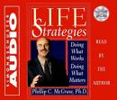 Life Strategies: Doing What Works, Doing What Matters Audiobook